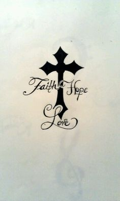 The tattoo I want <3 faith, hope, and love cross - I designed it myself :)