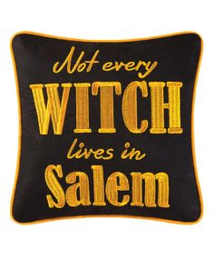 Look at this 'Not Every Witch Lives' Throw Pillow on #zulily today!