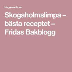 Skogaholmslimpa – bästa receptet – Fridas Bakblogg