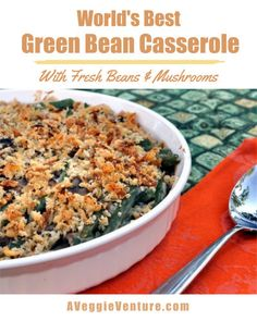 World's Best Green Bean Casserole ♥ AVeggieVenture.com, yesterday's comfort food made with fresh green beans and fresh mushrooms, no canned beans, no cream of mushroom soup. Rave reviews since 2006. Thanksgiving Vegetables, Thanksgiving Recipes, Fall Recipes, Christmas Recipes, Healthy Casserole Recipes, Vegetable Recipes, Best Green Bean Casserole, Food Nutrition Facts, Nutrition Guide
