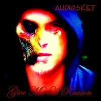 GIVE ME A REASON by AUDIOSKET on SoundCloud