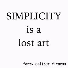 Simple isn't always easy, but easy isn't alway right. Basic beats complicated every time. Ber, Motivation, Simple, Fitness, Easy, Gymnastics, Health Fitness, Rogue Fitness, Inspiration