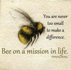 Encouragement Quotes, Wisdom Quotes, Quotes To Live By, Bee Quotes, Great Quotes, Inspirational Quotes, Bee Art, Quotable Quotes, Happy Thoughts