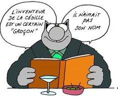Le français et la cédille. / Le Chat / Gelluck.