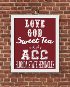 Love God, Sweet Tea and the ACC! Florida State Seminoles Football Print Art 8x10 Instant Download Printable