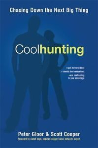Coolhunting : chasing down the next big thing / Peter Gloor and Scott Cooper