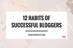 successful bloggers, habits of successful bloggers, how to be a successful blogger