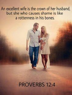 Proverbs 12:4  http://mwordsandthechristianwoman.com/