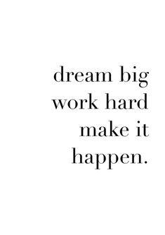 Quote: Dream Big Work Hard Make It Happen Inspirational | Etsy