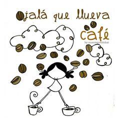 ojala que llueva cafe