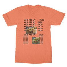 Who Ate My Taco T-shirt - Vol 1. Mixtape for the Taco Lover  ********************************************************************** * Halloween Trick or Treat Special 2016 * Do you want a custom design? * Send us a message and lets make something special for you **********************************************************************  This is a limited edition tee. Only available until I find the SOB that ate my taco!  #Kanye2020  Whoa... with all the Taylor x Kayne x Kim dramas its really…