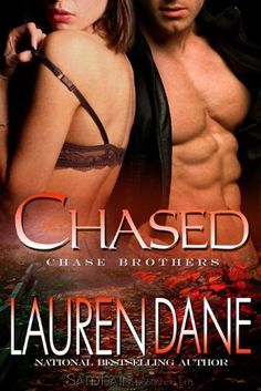 Chased (Chase Brothers Book 3) eBook: Lauren Dane ~ An old fave of mine, which I like to reread once in a while.