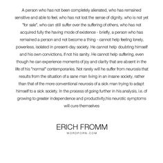 """Erich Fromm - """"A person who has not been completely alienated, who has remained sensitive and able..."""". philosophy, psychology, humanism, psychoanalysis"""