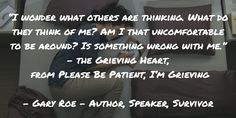 People often don't know what to do with grief. http://amzn.to/1UI0yJ8