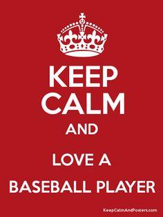 Keep calm and love a baseball player
