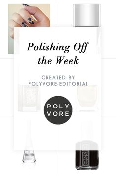 """""""Polishing Off the Week"""" by polyvore-editorial on Polyvore"""