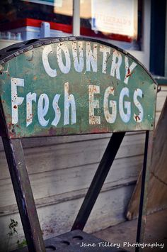 """""""Country Fresh Eggs"""" sign photographed by """"Jane Tillery Photography"""" *Gruene, Texas*"""