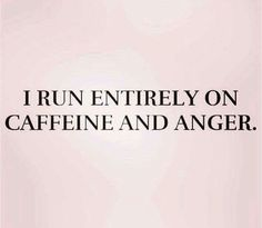 Caffeine and anger