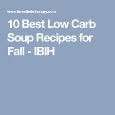 10 Best Low Carb Soup Recipes for Fall - IBIH