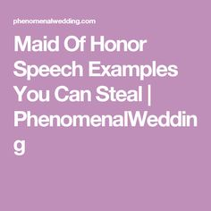 Quotes About Love And Marriage For Maid Of Honor Speech : maid of honor speech wedding toasts wedding parties wedding reception ...