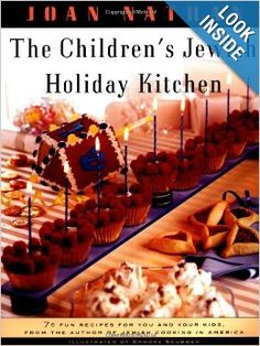 The Children's Jewish Holiday Kitchen: 70 Fun Recipes for You and Your Kids, from the Author of Jewish Cooking in America: Joan Nathan: 9780...