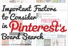 Important Factors to Consider in Pinterest's Board Search @ http://blog.tailwindapp.com/factors-for-pinterests-board-search/