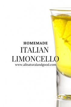 Homemade Authentic Italian Limoncello Drink - All Natural & Good