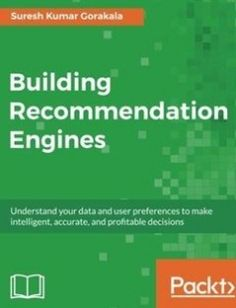 Building Recommendation Engines free download by Suresh Kumar Gorakala ISBN: 9781785884856 with BooksBob. Fast and free eBooks download.  The post Building Recommendation Engines Free Download appeared first on Booksbob.com.