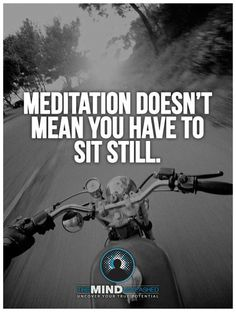 Well I did sit still for mediation already this morning...now I will go mediate on two wheels. Lolol.