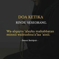 Pray Quotes, Quotes Rindu, Quran Quotes Inspirational, Islamic Love Quotes, Faith Quotes, Words Quotes, Life Quotes, Muslim Quotes, Text Quotes