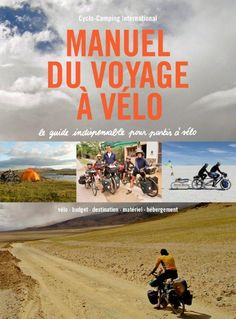Bibliographie - Manuel du voyage à vélo Camping, Backpacking, Rando Velo, Rio, Sustainable Development, Bicycle Design, Cycling Equipment, Van Life, Touring