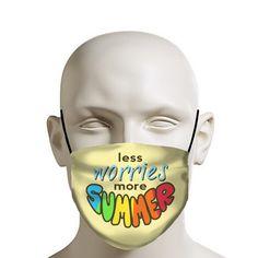 Less Worries More Summer face mask – schutzmaske Mask Quotes, Funny Face Mask, Face Masks, Facial, Typography Quotes, Summer Colors, Mask Design, No Worries, Best Gifts