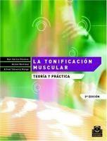 La tonificación muscular : (teoría y práctica) / por Nati García Vilanova, Antoni Martínez, Alfred Tabuenca Monge