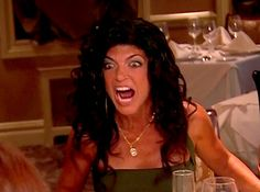 The Real Housewives of New Jersey's Teresa Giudice - flipped a table over in a fit of rage. -Flips table, walks off- #Shessomean !