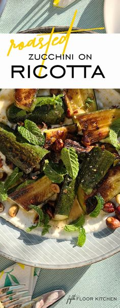 Roasted zucchini on a creamy bed of ricotta with hazelnuts and mint, perfect summer recipe! A Food, Good Food, Roast Zucchini, How To Roast Hazelnuts, Food Journal, Sugar Free Recipes, Serving Plates, Kitchen Recipes, Ricotta