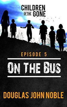 On The Bus - Children of the Gone: Post Apocalyptic Young... https://www.amazon.com/dp/B01G7SKQPW/ref=cm_sw_r_pi_dp_x_uXayybGZASX06
