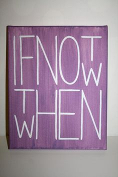 Quote Canvas Painting If Not Now Then When by KraftingInKaty, $15.00