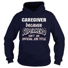 CAREGIVER Because SUPERHERO Isn