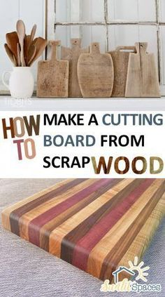 How To Make a Cutting Board From Scrap Wood| Scrap Wood Crafts, Things to Do With Scrap Wood, Scrap Wood DIYs, DIY Projects, Home DIYs, Home Decor Projects, Kitchen DIYs #DIYHomeDecorGifts