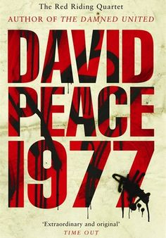 'Red Riding Nineteen Seventy Seven' by David Peace - click on cover to access free sample of first 10% as downloadable ebook