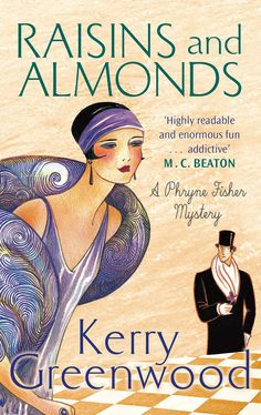 Raisins and Almonds: Miss Phryne Fisher Investigates (Phryne Fisher's Murder Mysteries Book 9) eBook: Kerry Greenwood: Amazon.co.uk: Kindle Store