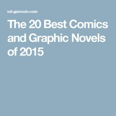 The 20 Best Comics and Graphic Novels of 2015