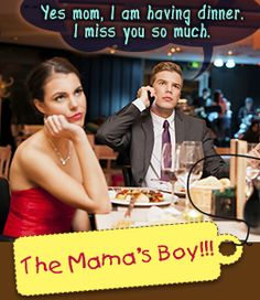 Mama's boy - type of man you should not date
