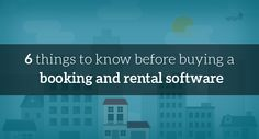 6 things to know before buying a booking and rental software