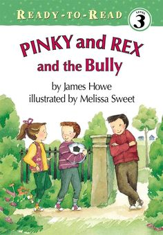 Pinky And Rex And The Bully (Ready-To-Read Level James Howe, Melissa Sweet: (Unit 3 Reading and Unit 5 Writing) Books About Bullying, Melissa Sweet, Name Calling, Anti Bullying, Chapter Books, Children's Literature, Do It Right, Childrens Books, Reading