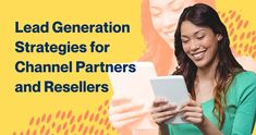 Lead Generation Strategies for Channel Partners and Resellers Email Marketing Campaign, Sales And Marketing, Online Marketing, Lead Forward, Marketing Process, Training School, Email Templates, Cloud Computing, Lead Generation