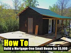 How to Build a Mortgage free Small House for $5,900