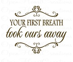Baby Nursery Wall Decal Your First Breath by openheartcreations  @Sara Robson love this quote!  you guys need this :)