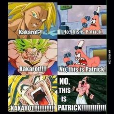This is patrick! I'm putting this in funny since I don't know if it should go in dragon ball or sponge bob