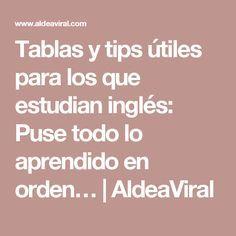 Tablas y tips útiles para los que estudian inglés: Puse todo lo aprendido en orden…   AldeaViral